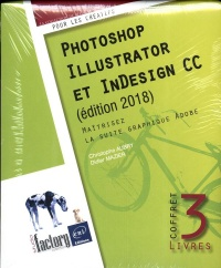 Photoshop, Illustrator et InDesign CC : coffret de 3 livres, Christophe Aubry