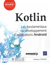 Vignette du livre Kotlin : les fondamentaux du développement d'applications Android - Anthony Cosson