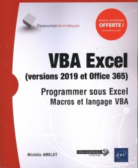 VBA Excel (versions 2019 et Office 365): programmer sous Excel - Michèle Amelot