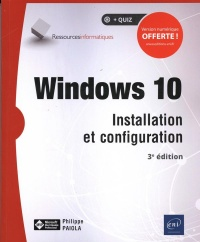 Windows 10 : installation et configuration - Philippe Païola