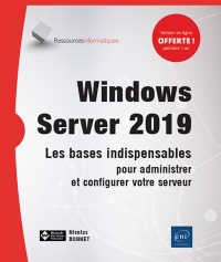 Vignette du livre Windows Server 2019 : les bases indispensables... - Nicolas Bonnet