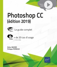 Photoshop CC : le guide complet : + de 20 cas d'usage, Philippe Perraud