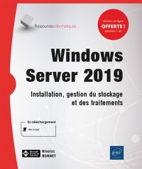 Windows Server 2019 : installation, gestion du stockage et... - Nicolas Bonnet