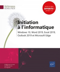 Vignette du livre Initiation à l'informatique : Windows 10, Word 2019, Excel 2019