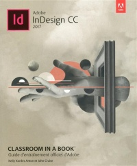 Vignette du livre Adobe InDesign CC 2017 : guide d'entraînement officiel Adobe - Kelly Kordes Anton, John Cruise