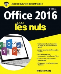 Office 2016 pour les nuls : Word, Excel, PowerPoint, Access... - Wallace Wang
