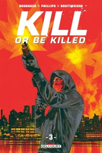Vignette du livre Kill or Be Killed T.3