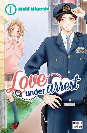 Vignette du livre Love Under Arrest T.1 - Maki Miyoshi