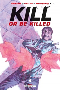Vignette du livre Kill or Be Killed T.4