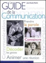 Guide de la communication (Le) - Jean-Claude Martin