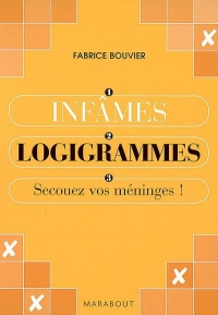 Infames logigrammes - Fabrice Bouvier