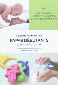 Le guide des papas débutants - Robert Richter