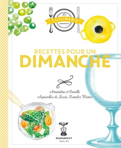 Recettes Pour Un Dimanche Par Camille Le Foll Jessie Kanelos