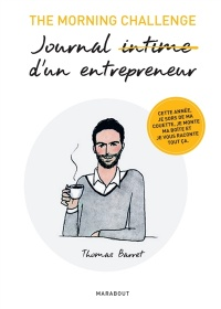Vignette du livre The Morning Challenge : Journal intime d'un entrepreneur - Thomas Barret, Gilles Fontaine, Clémence Barbier