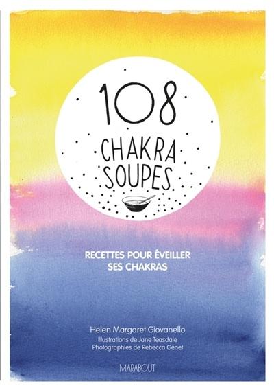 108 chakras soupes par helen margaret giovanello jane teasdale rebecca genet cuisine - Cuisine ayurvedique definition ...