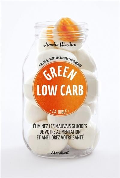 Green low carb la bible plus de 65 recettes pauvres en glucides par amelia wasiliev b atriz - Aliment pauvre en glucide ...