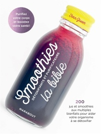 Vignette du livre Smoothies détoxifiants et purificateurs : la bible, 200 jus... - Fern Green