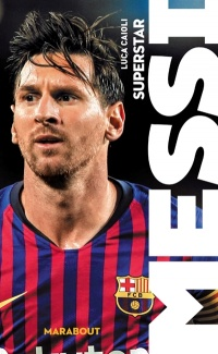 Messi : superstar - Luca Caioli