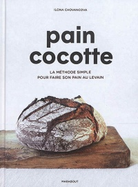 Pain cocotte : méthode simple pour faire son pain au levain - Ilona Chovancova