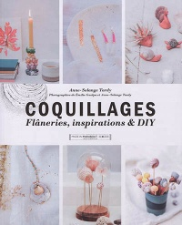 Coquillages : flâneries, inspiration & DIY, Emilie Guelpa