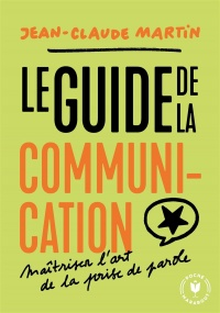 Vignette du livre Le guide de la communication - Jean-Claude Martin