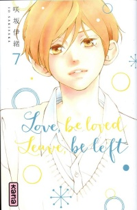 Vignette du livre Love, be Loved, Leave, be Left T.7