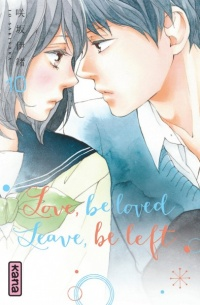 Vignette du livre Love, be Loved, Leave, be Left T.10