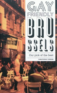 Vignette du livre Gay friendly Brussels: our pick of the best