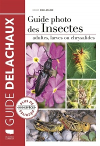 Vignette du livre Guide photo des insectes : adultes, larves ou chrysalides - Heiko Bellmann