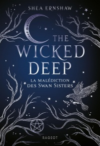 Vignette du livre The Wicked Deep : La malédiction des Swan Sisters