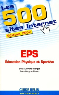 Vignette du livre 500 Sites Internet : EPS (Les) - Anne Magret-Chelot
