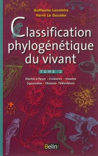 Vignette du livre Classification phylogénétique du vivant T.2 - Guillaume Lecointre, Hervé Le Guyader