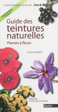 Guide des teintures naturelles, Dominique Cardon