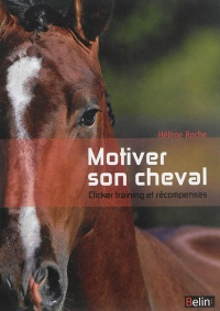 Motiver son cheval: clicker training et récompenses, Léa Lansade