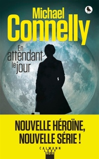 En attendant le jour - Michael Connelly