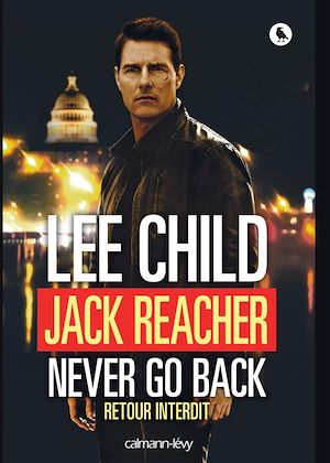 Vignette du livre Jack Reacher, Never Go Back : Retour interdit