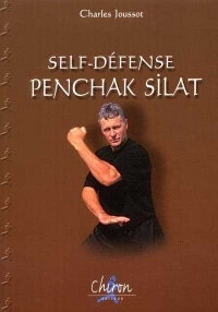 Self-defense : Penchak Silat - Charles Joussot