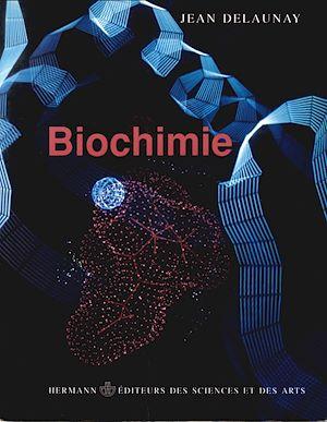 Biochimie Par Jean Delaunay Leslibraires Ca
