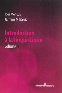 Vignette du livre Introduction à la linguistique T.1 - Igor Aleksandrovic Mel'cûk, Jasmina Milicevic