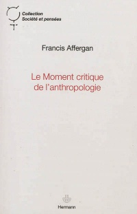 Le moment critique de l'anthropologie - Francis Affergan