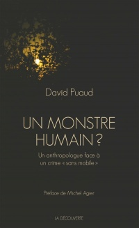 Vignette du livre Un monstre humain ? - David Puaud, Michel Agier