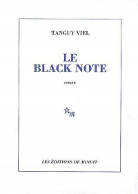 Le Black Note - Tanguy Viel