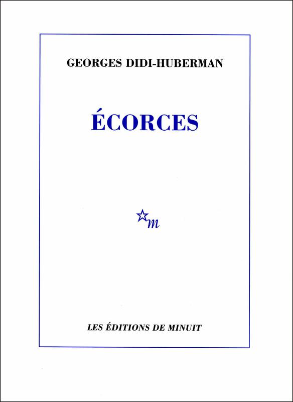 Écorces - Georges Didi-huberman