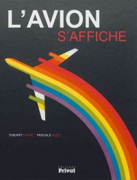 Vignette du livre L'avion s'affiche: l'aviation mondiale et le transport aérien vus