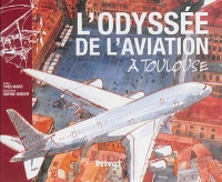 Odyssée de l'aviation à Toulouse (L'), Sophie Binder