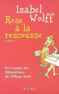 Rose à la Rescousse - Isabel Wolff