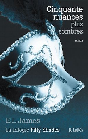 Fifty Shades T.2 : Cinquante nuances plus sombres - E. L. James