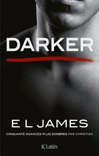 Vignette du livre Darker : Cinquante nuances plus sombres par Christian - E.L. James