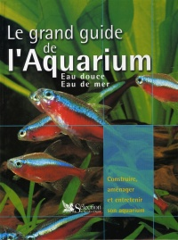 Vignette du livre Le grand guide de l'aquarium