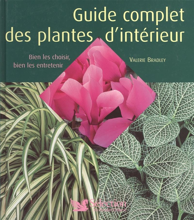Guide Complet Des Plantes D 39 Int Rieur Par Val Rie Bradley